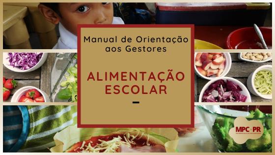 MP de Contas lança Manual de Gestão sobre Alimentação Escolar